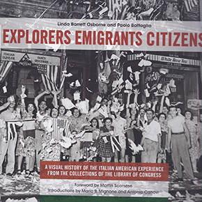 Explorers Emigrants Citizens: A Visual History of Italian Americans