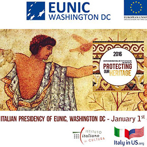 Protecting our Heritage – a program by EUNIC Washington DC, proposed by the Italian rotating presidency of the network