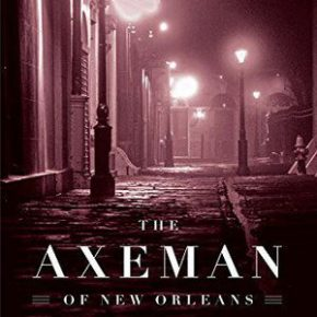 The Axeman of New Orleans Preyed on Italian Immigrants